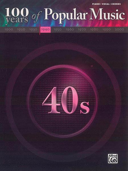 100 Years of Popular Music: 40s