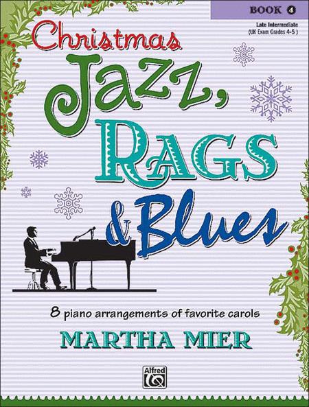 Christmas Jazz, Rags & Blues - Book 4