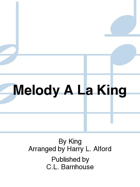Melody A La King