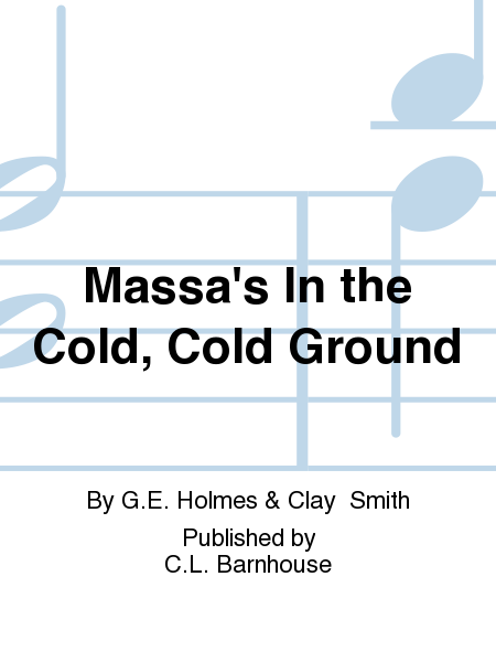 Massa's In the Cold, Cold Ground