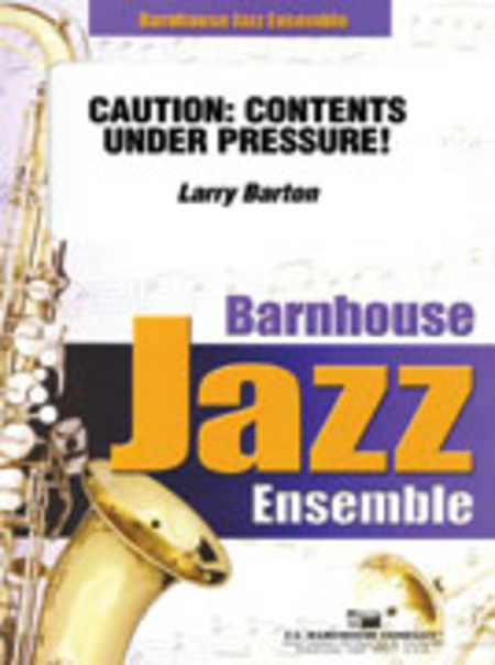 Contents Under Pressure: Caution: Contents Under Pressure! Sheet Music By Larry