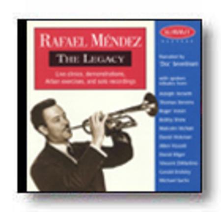 Rafael Mendez: The Legacy