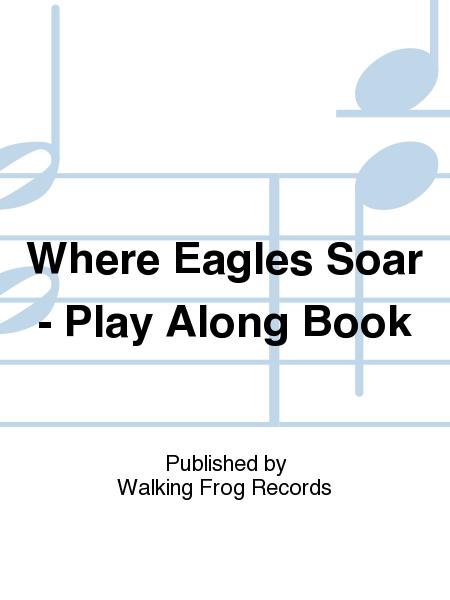 Where Eagles Soar - Play Along Book