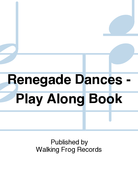 Renegade Dances - Play Along Book