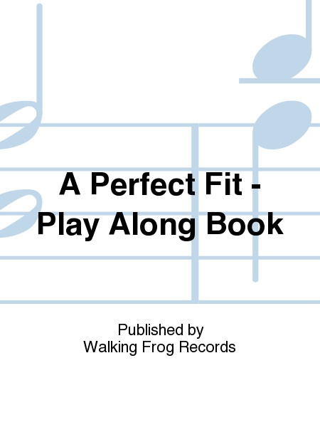 A Perfect Fit - Play Along Book