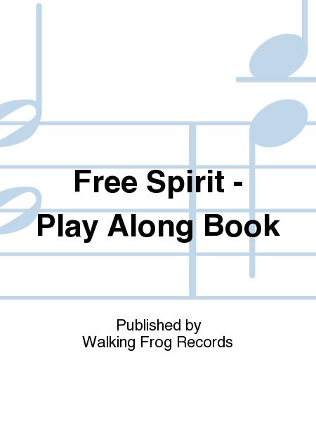 Free Spirit - Play Along Book
