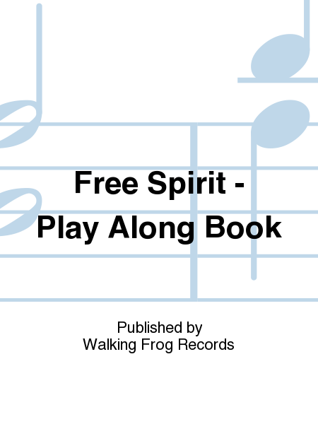 Free Spirit - Play Along Book