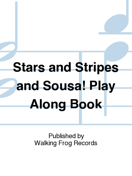 Stars and Stripes and Sousa! Play Along Book