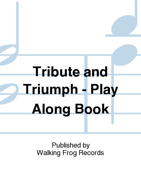 Tribute and Triumph - Play Along Book