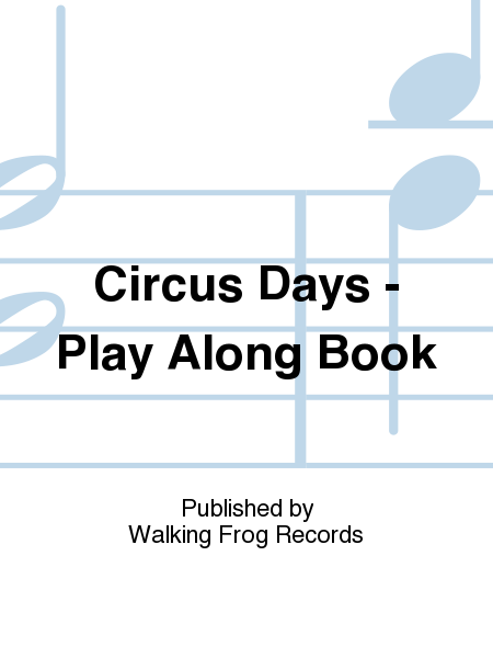 Circus Days - Play Along Book
