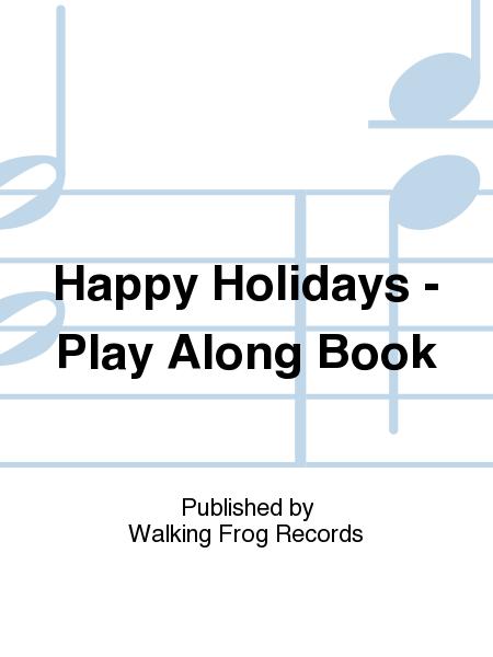 Happy Holidays - Play Along Book