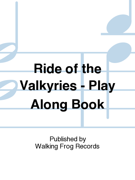 Ride of the Valkyries - Play Along Book