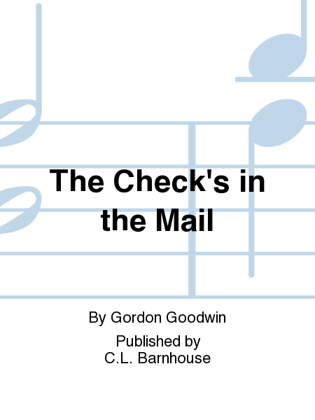The Check's in the Mail