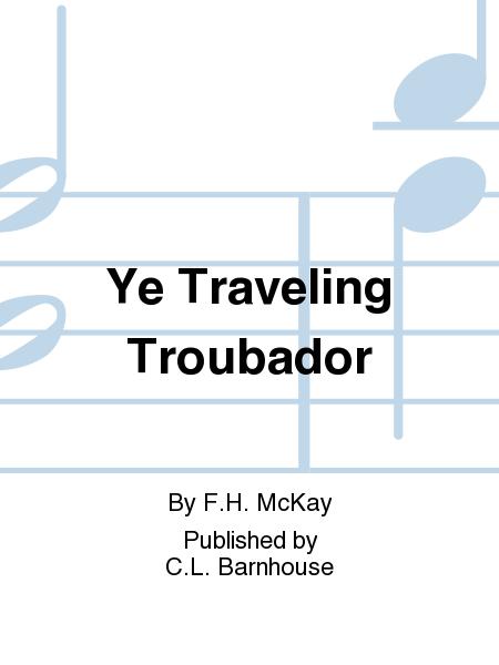 Ye Traveling Troubador