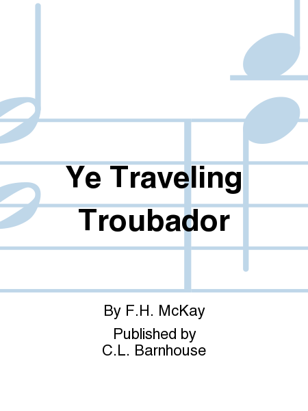 Ye Traveling Troubador