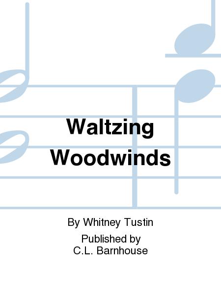 Waltzing Woodwinds