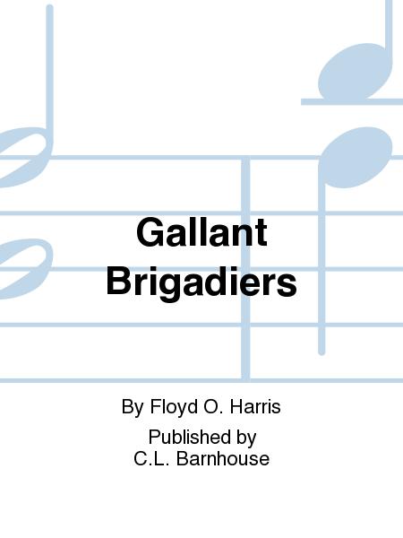 Gallant Brigadiers