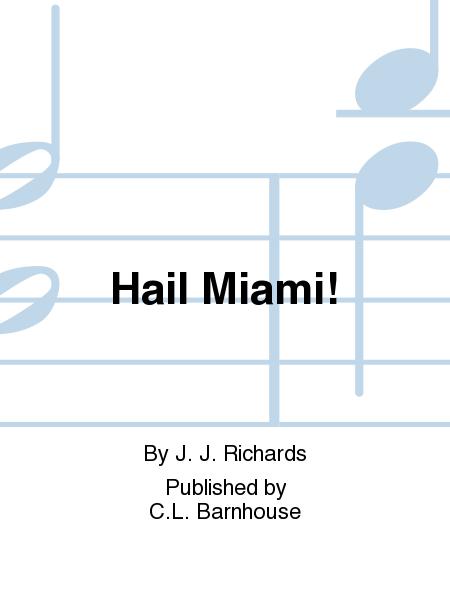 Hail Miami!
