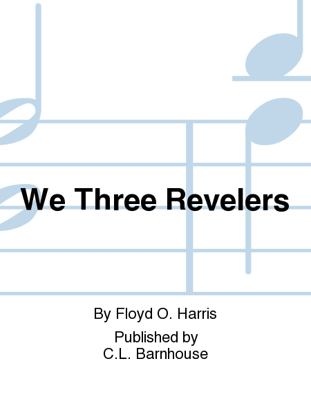 We Three Revelers