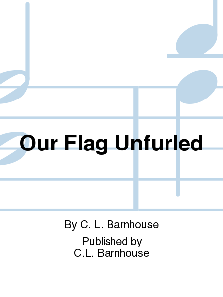 Our Flag Unfurled