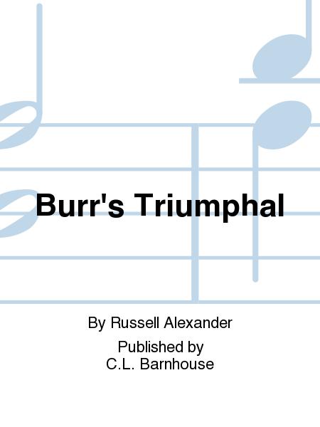 Burr's Triumphal