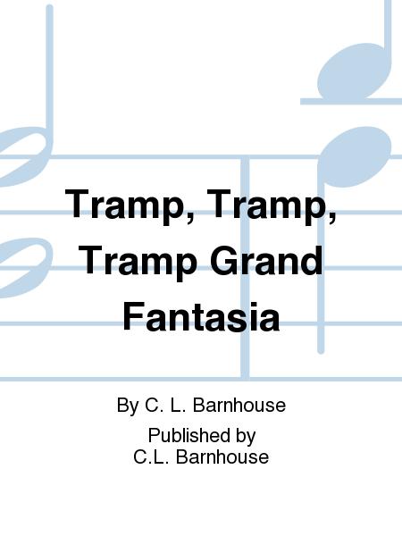 Tramp, Tramp, Tramp Grand Fantasia