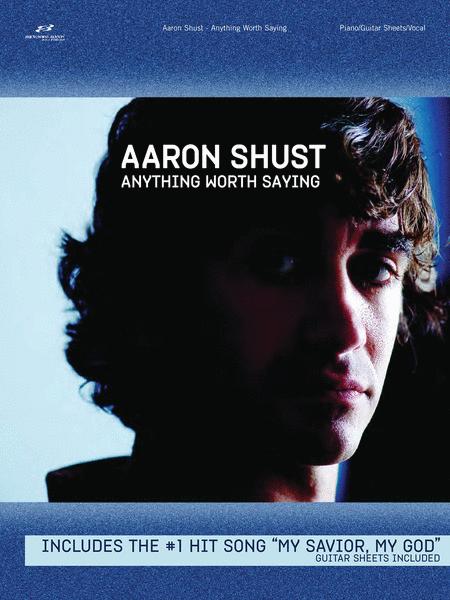 Aaron Shust - Anything Worth Saying