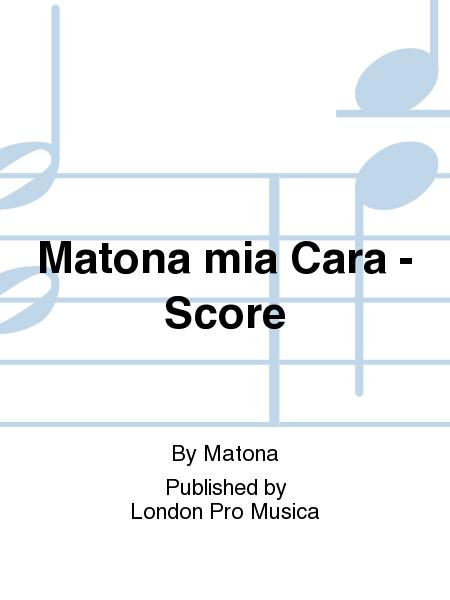 Matona mia Cara - Score
