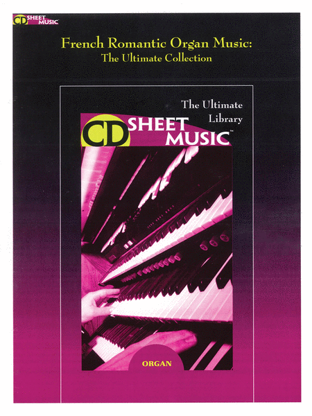 French Romantic Organ Music - The Ultimate Collection (Version 2.0)