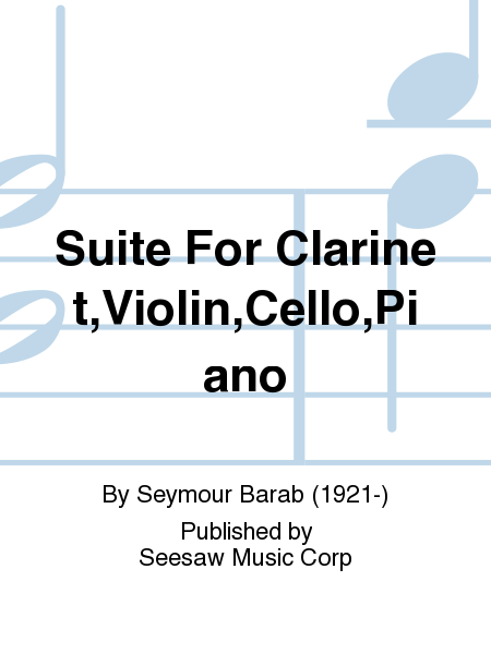 Suite For Clarinet,Violin,Cello,Piano