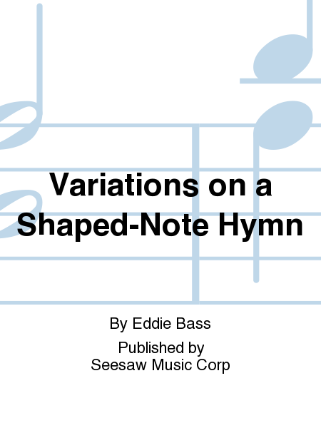 Variations on a Shaped-Note Hymn