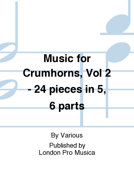 Music for Crumhorns, Vol 2 - 24 pieces in 5, 6 parts
