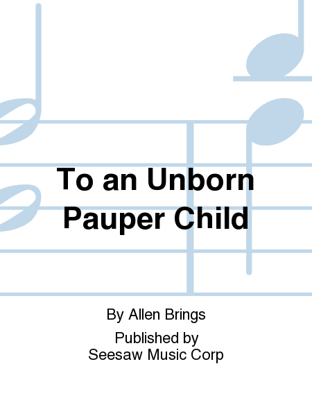 To an Unborn Pauper Child