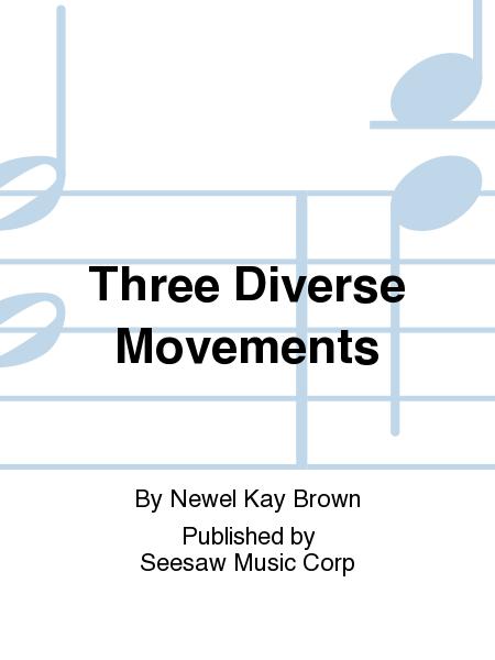 Three Diverse Movements