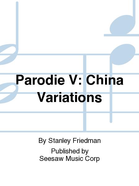 Parodie V: China Variations