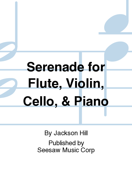 Serenade for Flute, Violin, Cello, & Piano
