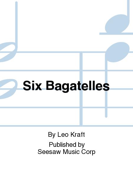 Six Bagatelles