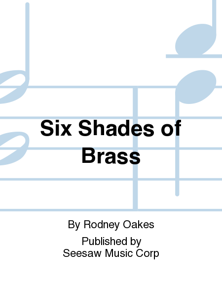 Six Shades of Brass