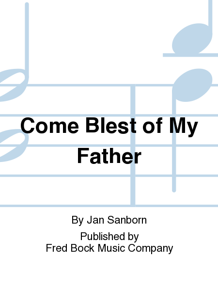 Come Blest of My Father
