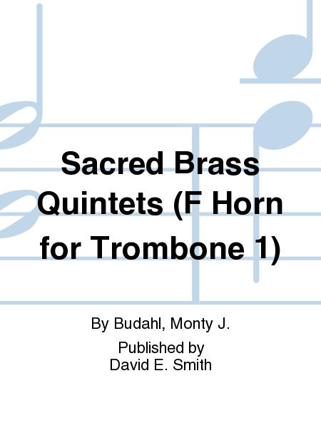 Sacred Brass Quintets (F Horn for Trombone 1)
