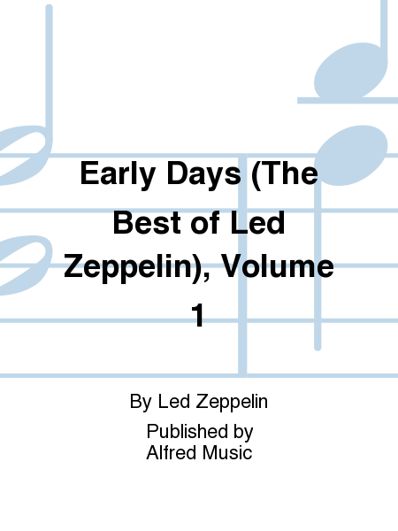 Early Days (The Best of Led Zeppelin), Volume 1