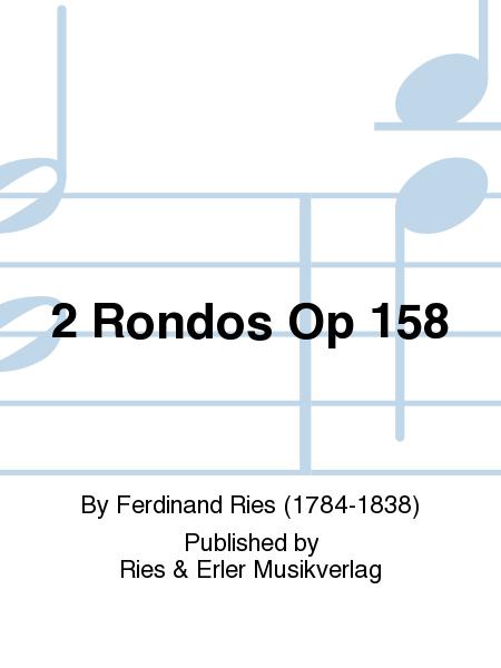 2 Rondos Op 158