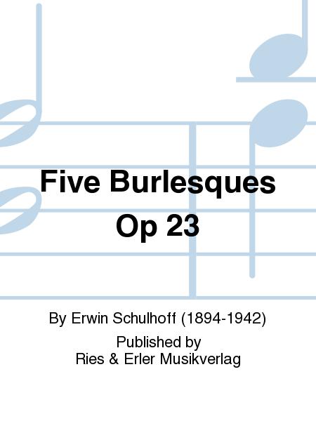 Five Burlesques Op 23