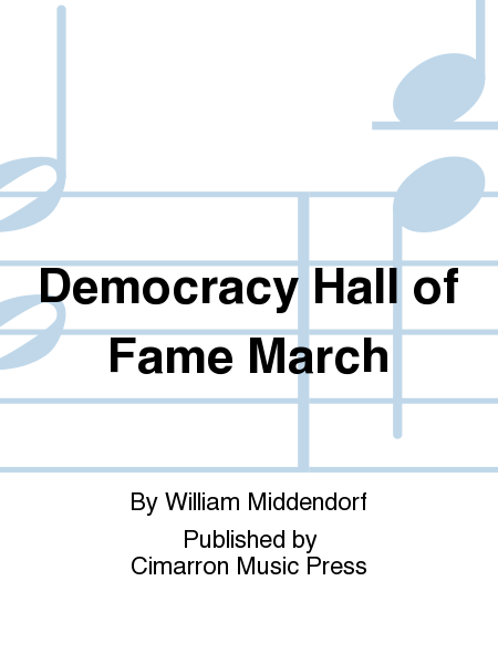Democracy Hall of Fame March