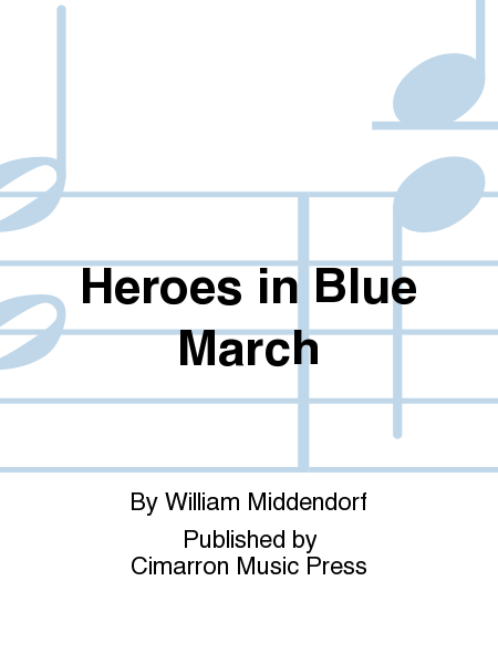 Heroes in Blue March