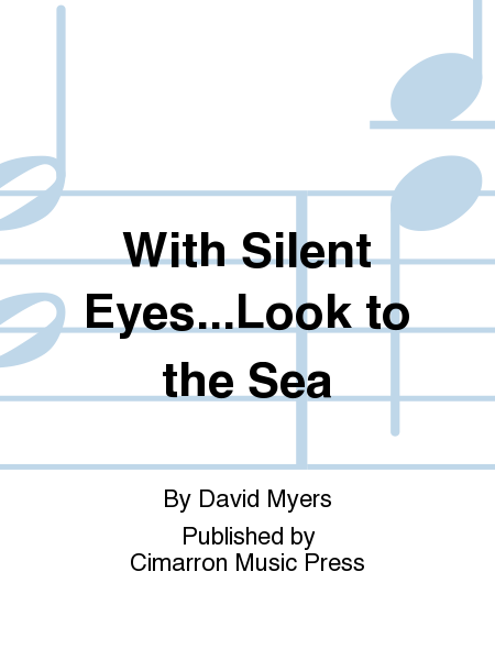 With Silent Eyes...Look to the Sea