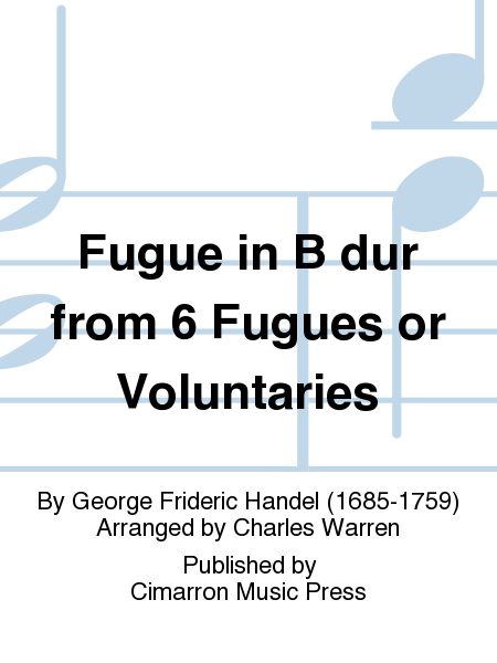 Fugue in B dur from 6 Fugues or Voluntaries