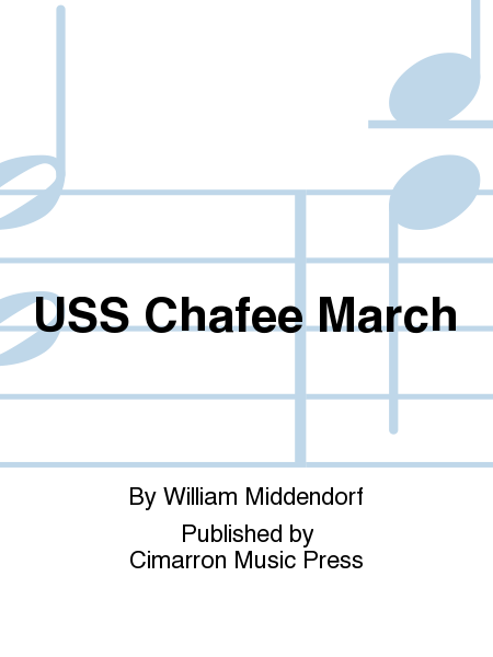 USS Chafee March