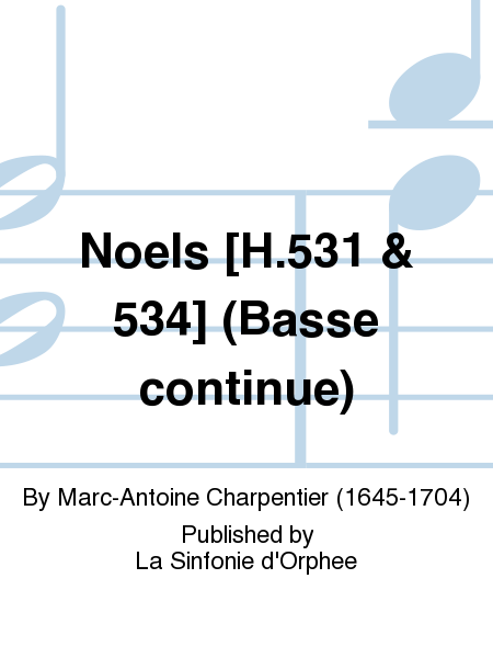 Noels [H.531 & 534] (Basse continue)