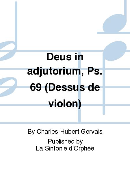 Deus in adjutorium, Ps. 69 (Dessus de violon)